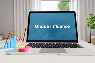 Undue influence when writing a will