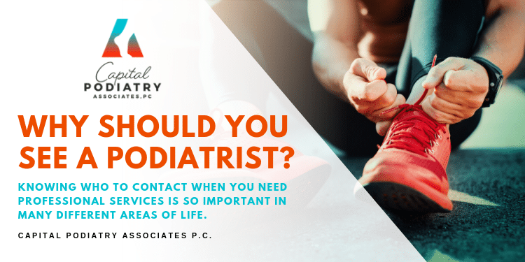 Why Should You See A Podiatrist?