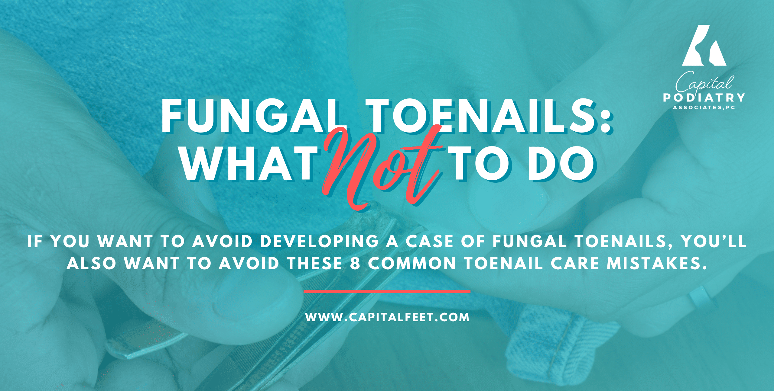 Gilmore - Fungal Toenails: What Not To Do