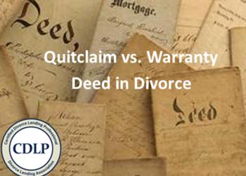 Quitclaim deed vs. Warranty deed in divorce