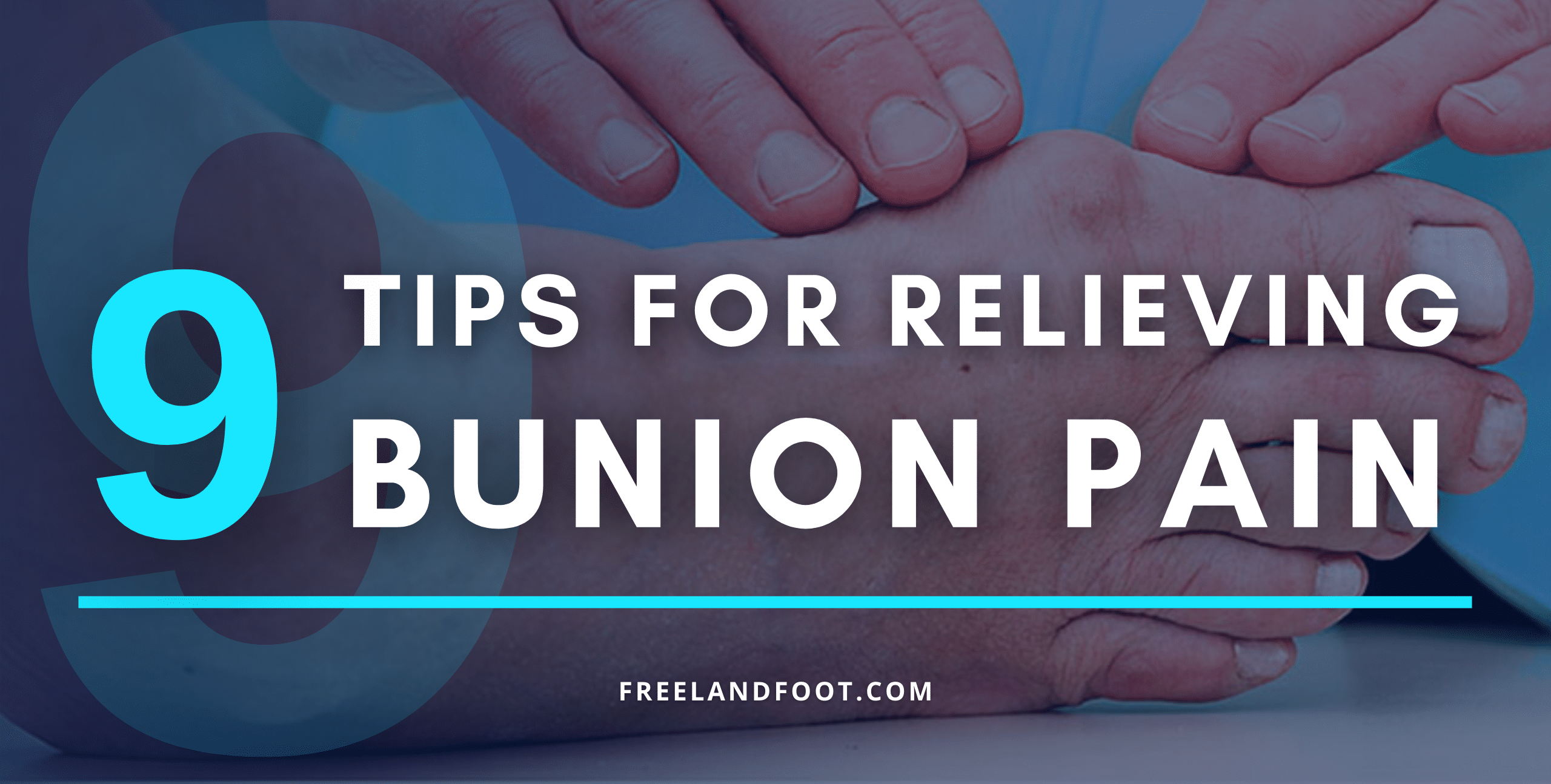 9 Tips for Relieving Bunion Pain