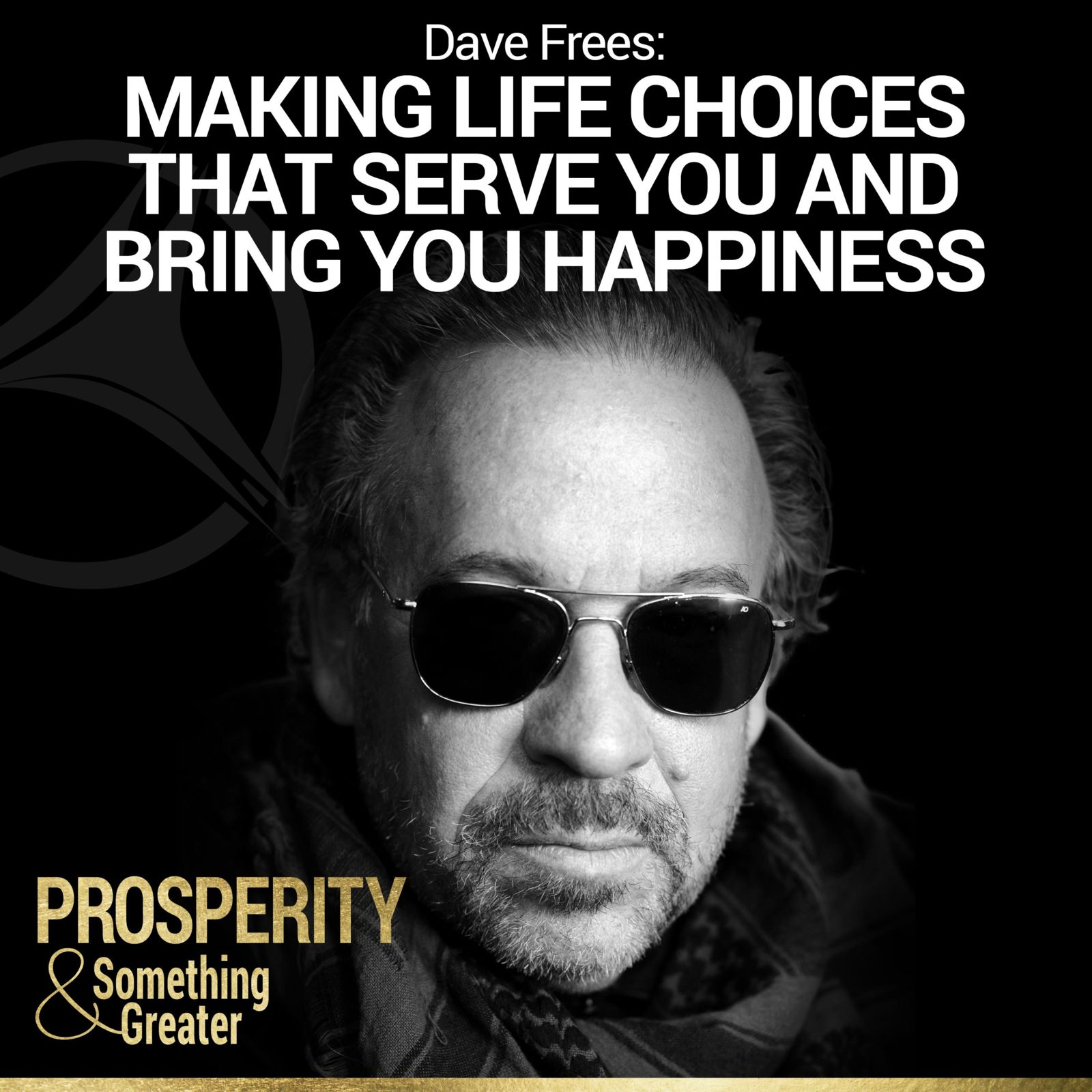 Prosperity & Something Greater podcast episode with Dave Frees
