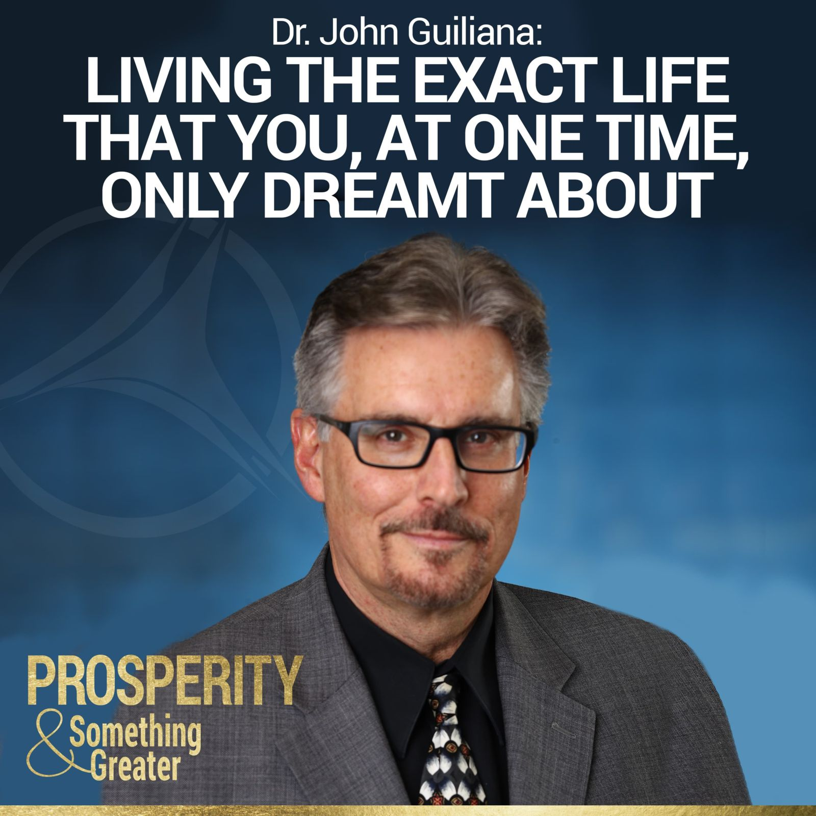 Prosperity & Something Greater Podcast: Rem interviews John Guiliana