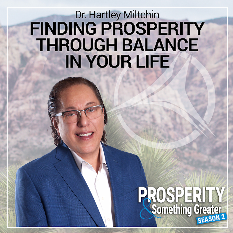 Dr. Hartley Miltchin: Finding Prosperity Through Balance in Your Life