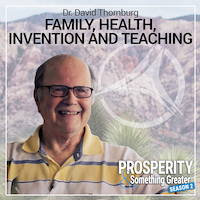 Dr. David Thornburg: Family, Health, Invention and Teaching