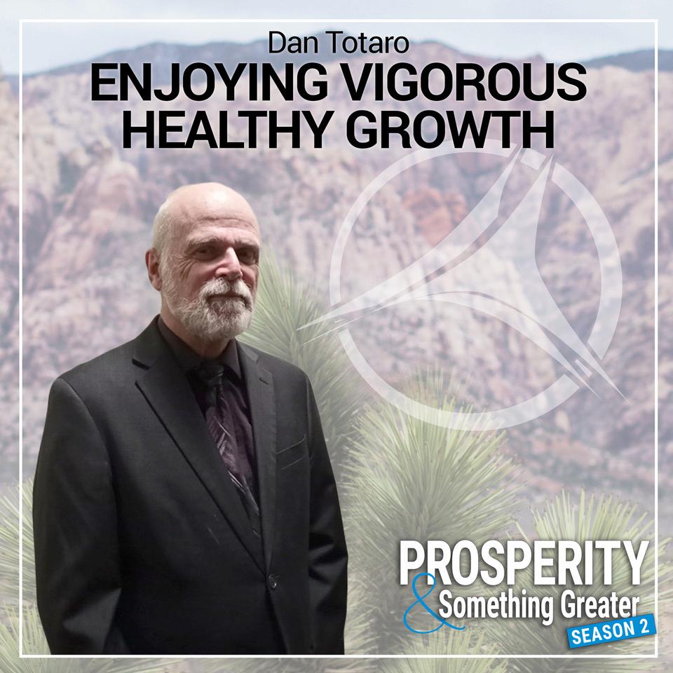 Dan Totaro: Enjoying Vigorous Healthy Growth