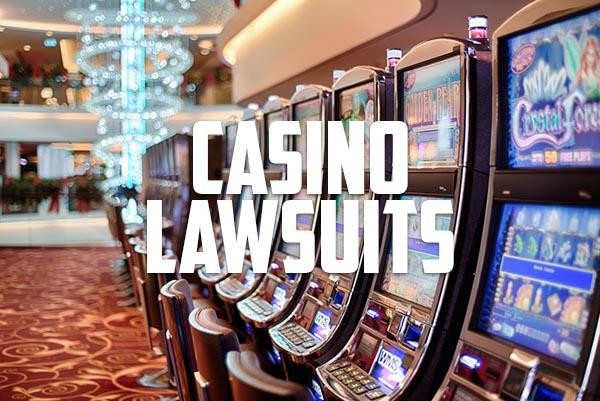 casino lawsuits