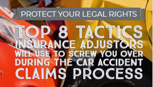 Top 8 Tactics Insurance Adjustors Use To Screw You During The Car Accident Claims Process