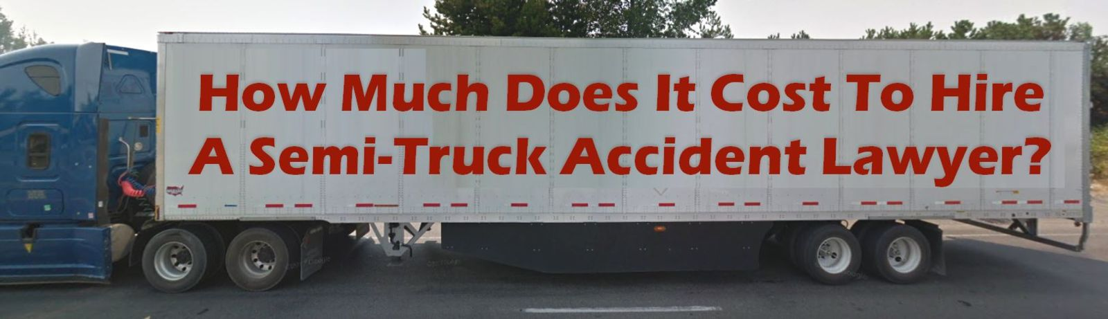 semi truck accident lawyer fees
