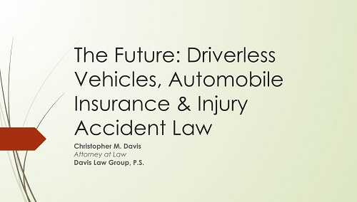 The Future Driverless Vehicles, Automobile Insurance & Injury Accident Law