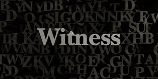 Witness Testimony Can Help Your Case