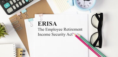 ERISA is The Employee Retirement Income Security Act.