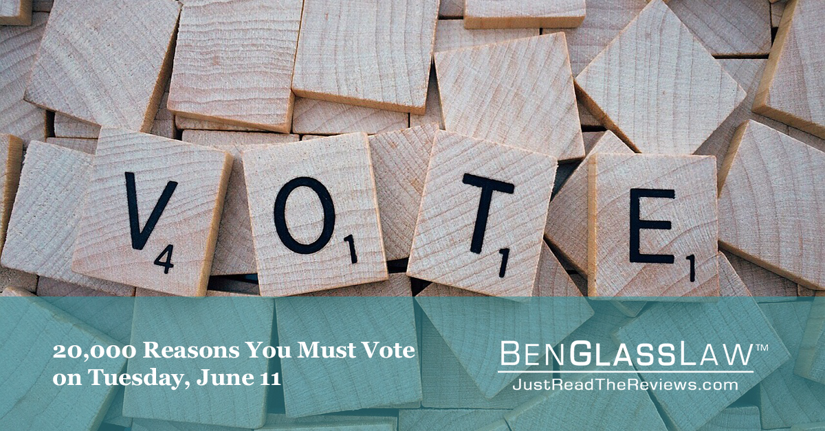 20,000 Reasons You Must Vote on Tuesday, June 11