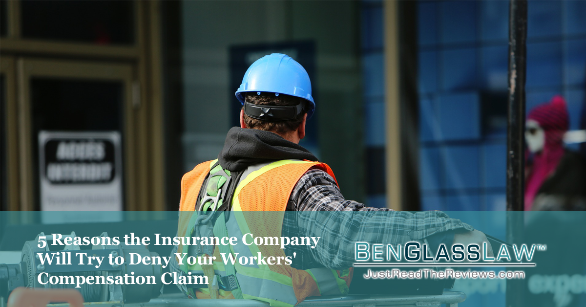 5 Reasons the Insurance Company Will Try to Deny Your Workers' Compensation Claim