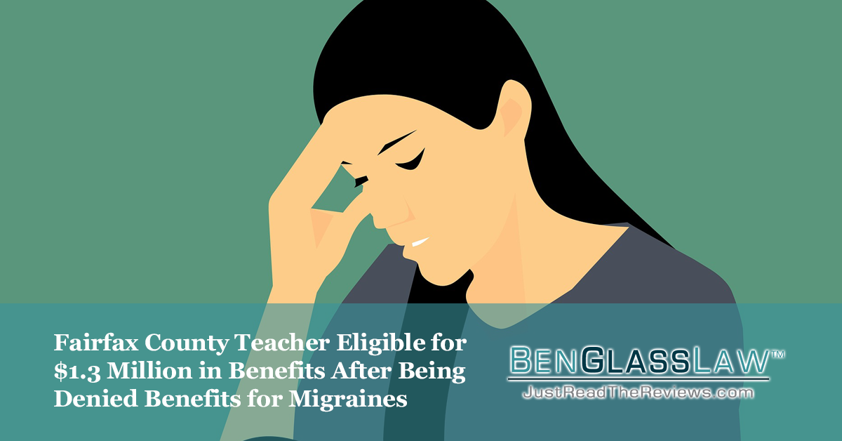 Fairfax County Teacher Eligible for$1.3 Million in Benefits After Being Denied Benefits for Migraines