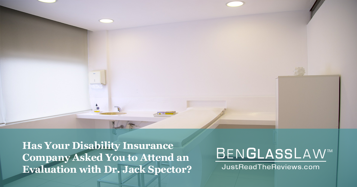 Has Your Disability Insurance Company Asked You to Attend a Neuropsychological Evaluation with Dr. Jack Spector?