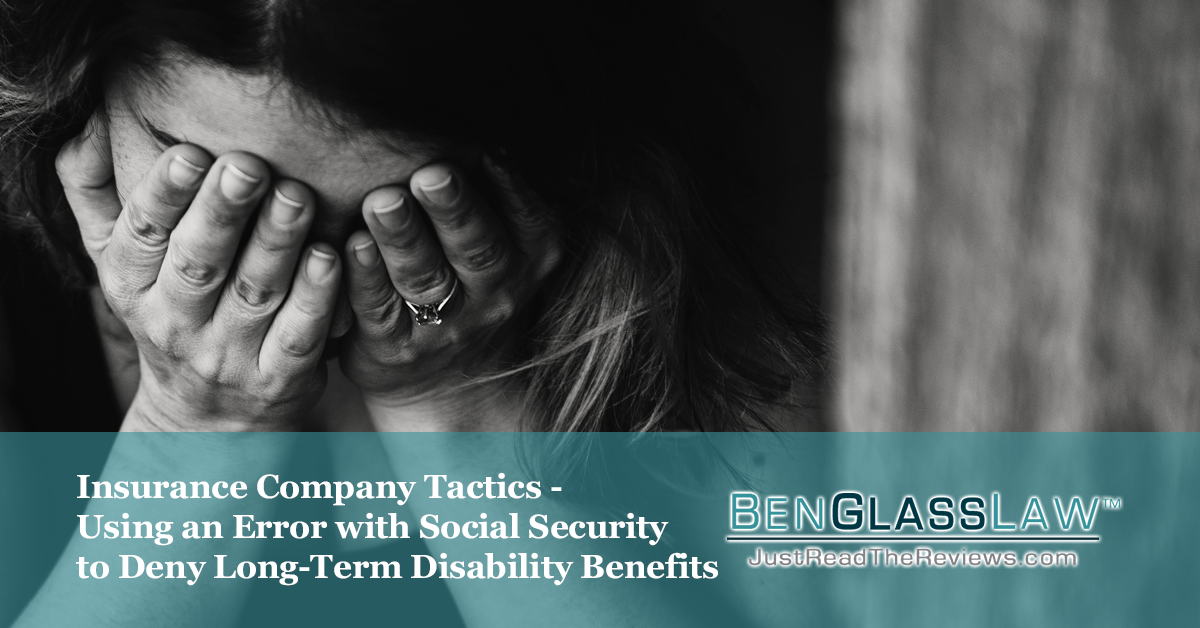 Our client's long-term disability benefits were terminated after social security mistakenly denied her benefits. Find out how BenGlassLaw was able to help.