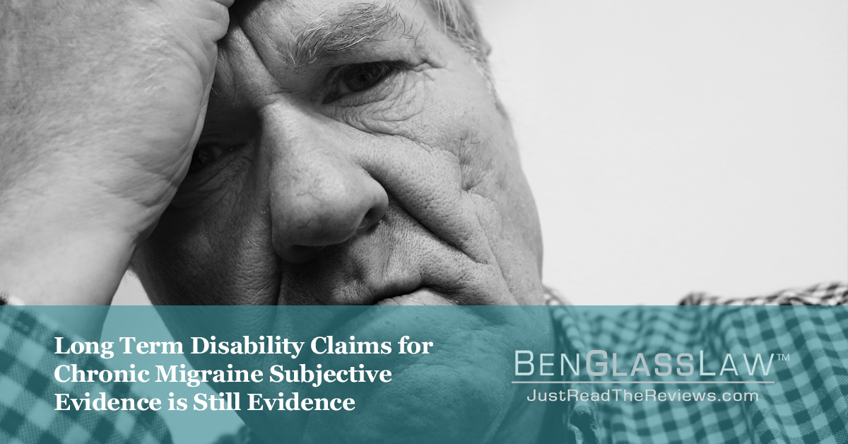 Long Term Disability Claims for Chronic Migraine Subjective Evidence is Still Evidence