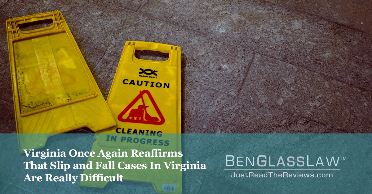Virginia Once Again Reaffirms That Slip and Fall Cases In Virginia Are Really Difficult