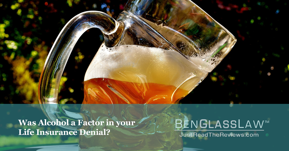 Was Alcohol a Factor in your Life Insurance Denial