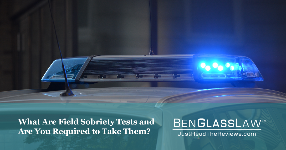 What Are Field Sobriety Tests and Are You Required to Take Them?
