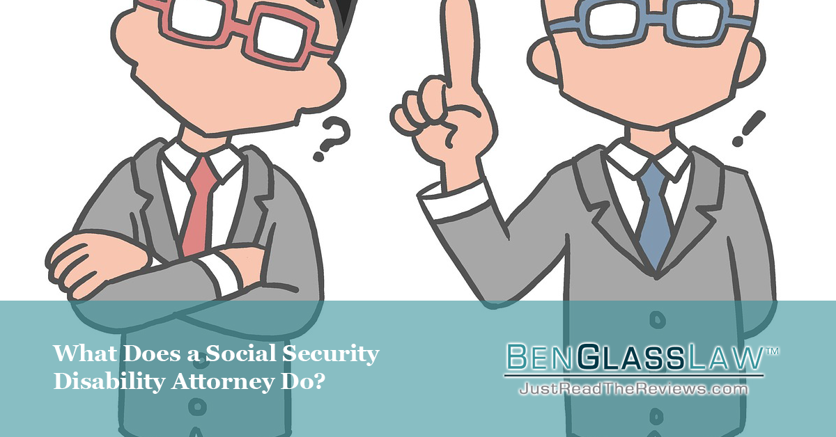 What does a social security disability attorney do for your SSDI claim?