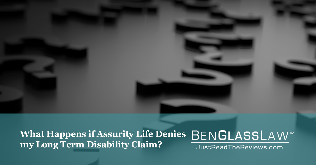 What Happens if Assurity Life Denies my Long Term Disability Claim?