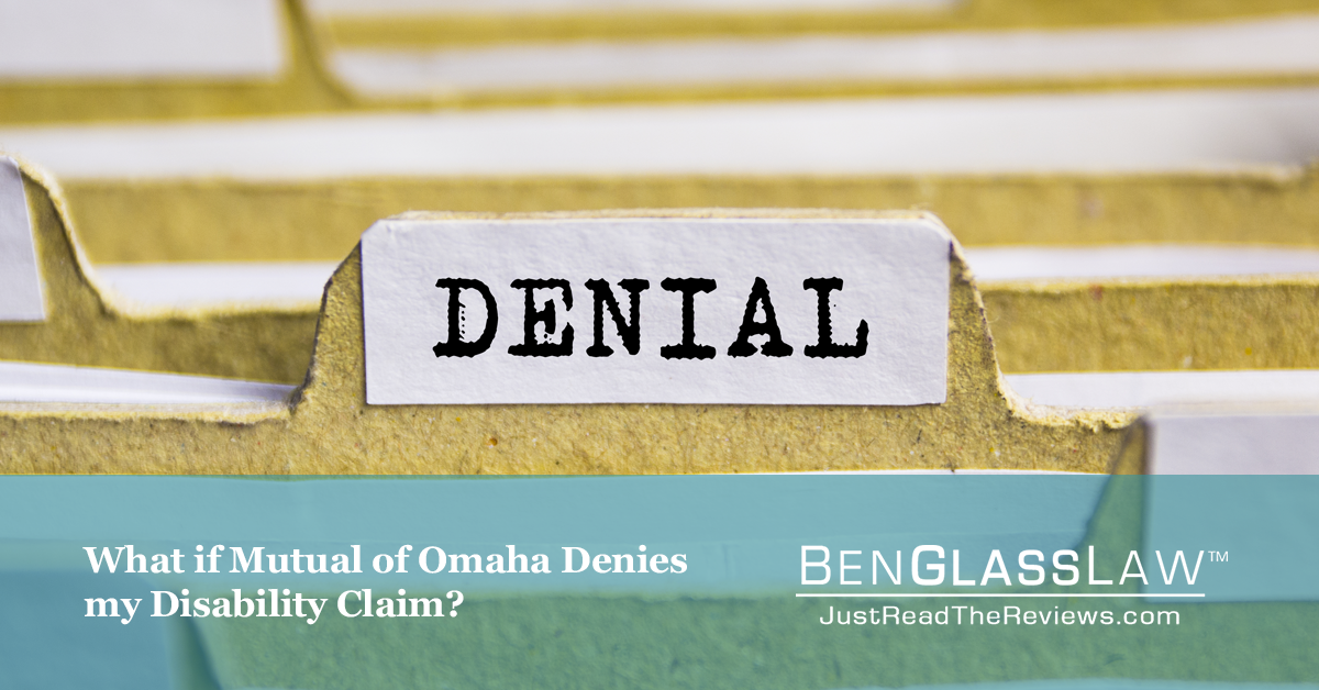 What if Mutual of Omaha Denies my Disability Claim?