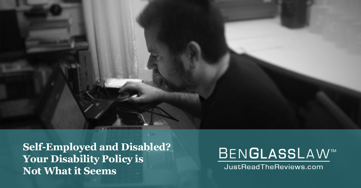Self-Employed and Disabled? Your Disability Policy is Not What it Seems