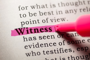Witnesses: Knowing the Right Ones for Your Case
