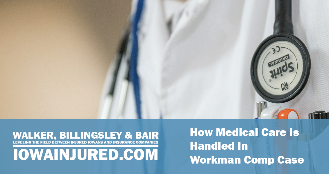 How Medical Care Is Handled In Workman Comp Case.