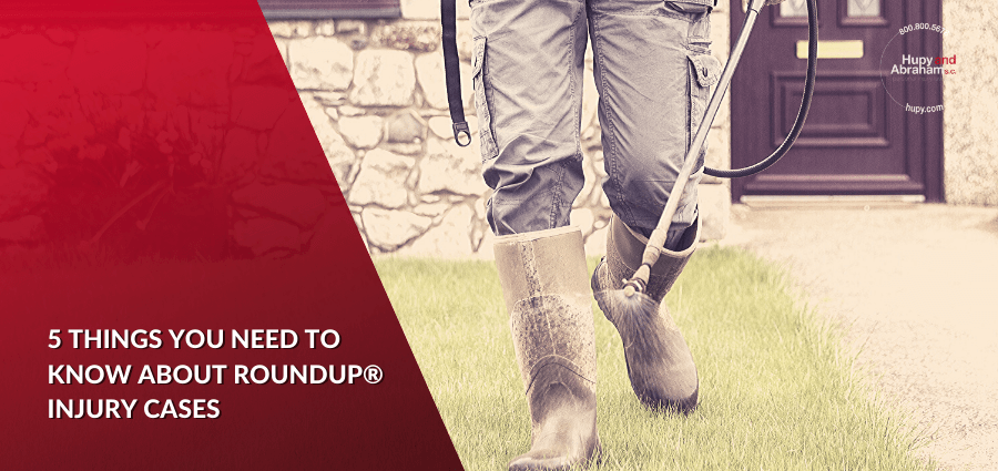 Five Things You Need to Know about Roundup® Injury Cases