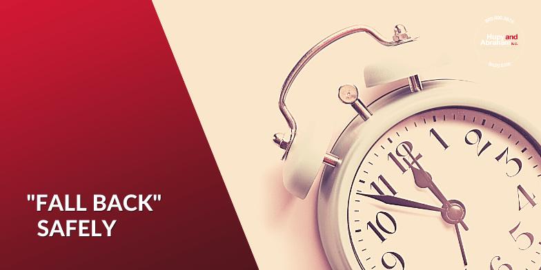Daylight Saving Time Ends: Fall Back – Safely