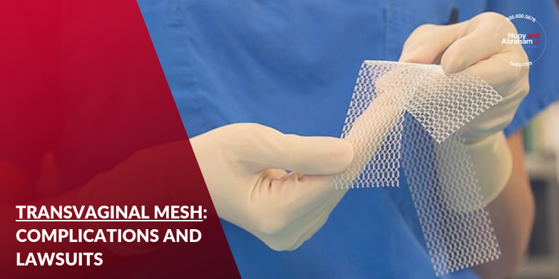 Transvanginal Mesh Complications and Lawsuits Hupy and Abraham