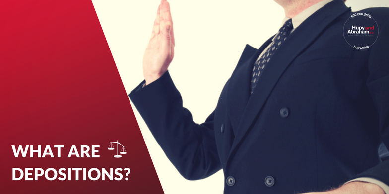 What Are Depositions? Hupy and Abraham
