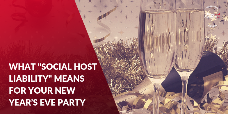 What is Social Host Liability, and can you get in trouble if your guest gets in a drunk driving accident on New Year's Eve?
