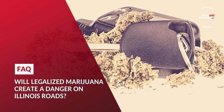 Will Legalized Marijuana Create a Danger on Illinois Roads?