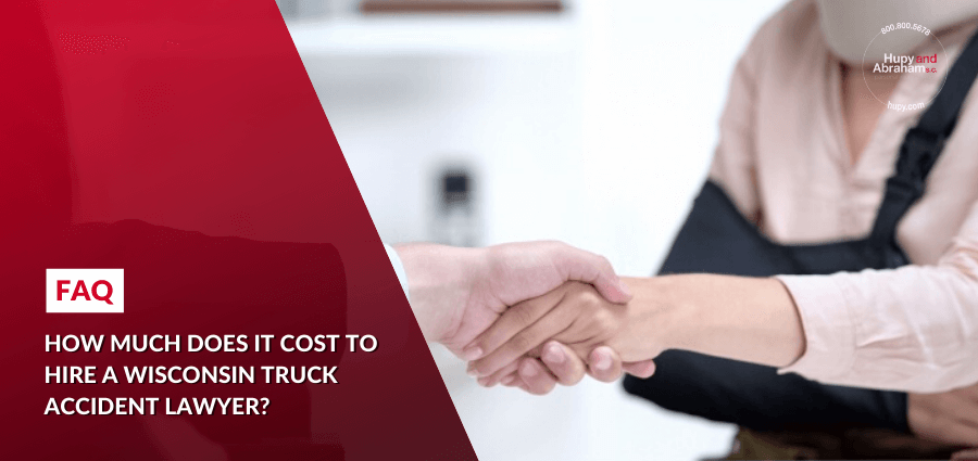 How much does it cost to hire a Wisconsin truck accident lawyer?