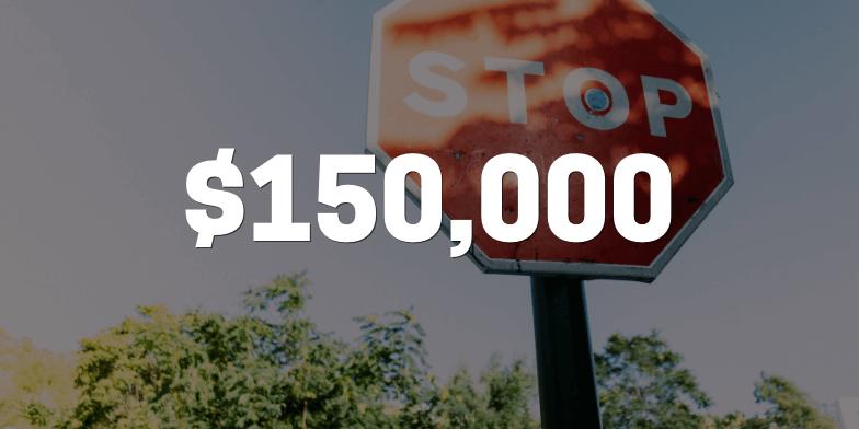 $150,000 After A $5,000 Offer