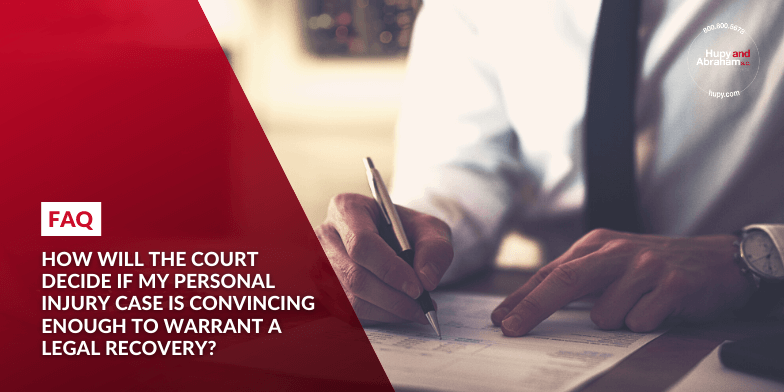 How will the court decide if my personal injury case is convincing enough to warrant a legal recovery?