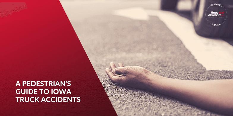Iowa Truck Pedestrian Accident Lawyers