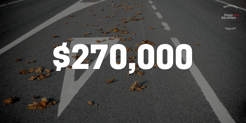 Failure To Yield The Right Of Way Leads To $270,000