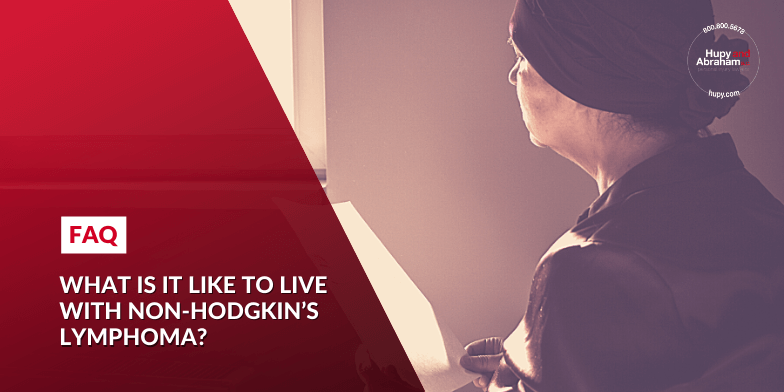 What is it like to live with non-Hodgkin's lymphoma?