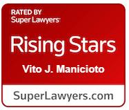 Attorney Vito Manicioto's Rising Star Badge from Super Lawyers
