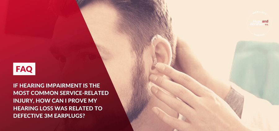 How to Prove a 3M Defective Military Earplug Hearing Injury