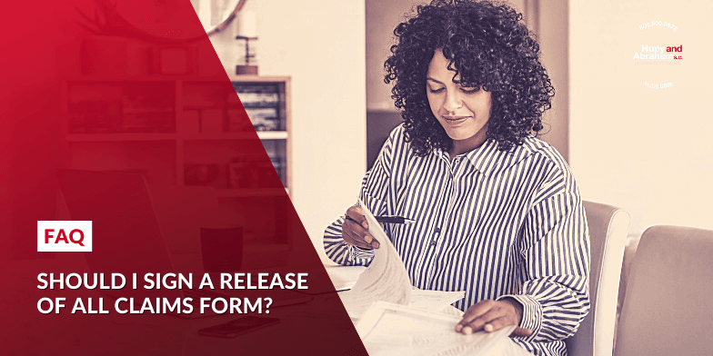 Should I sign a Release of All Claims form?