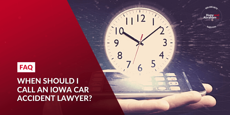 When should I call an Iowa car accident lawyer?