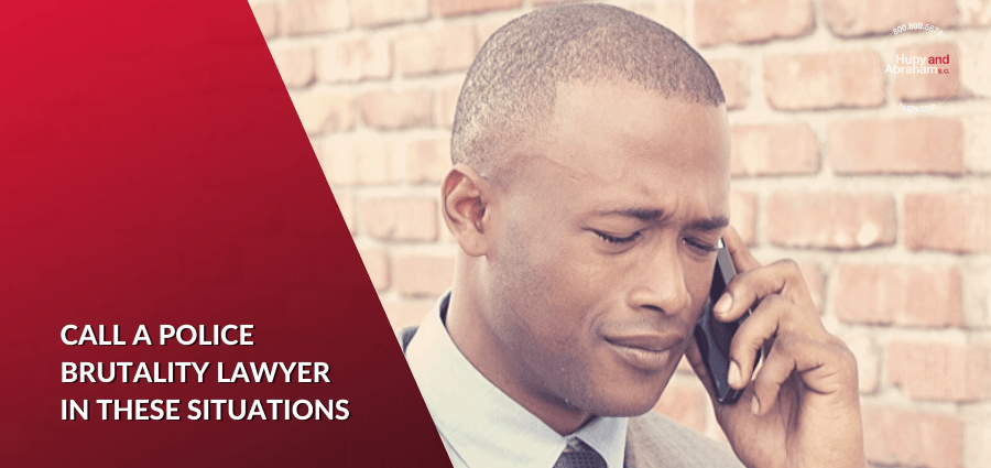 When should I call a police brutality lawyer?