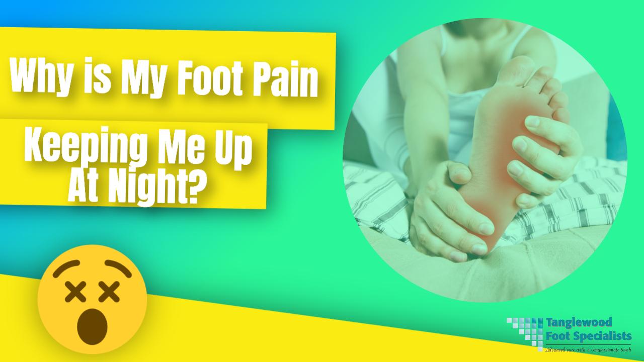 Houston podiatrist discusses foot pain at night