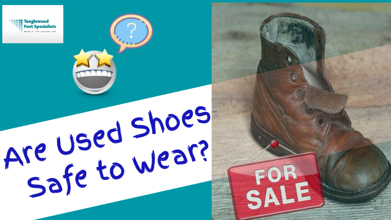Houston podiatrist discusses if it is safe to wear used shoes